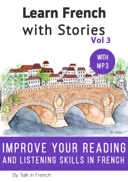 Learn French with Stories for Intermediate Level Vol 3